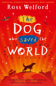 The Dog Who Saved the World by Ross Welford